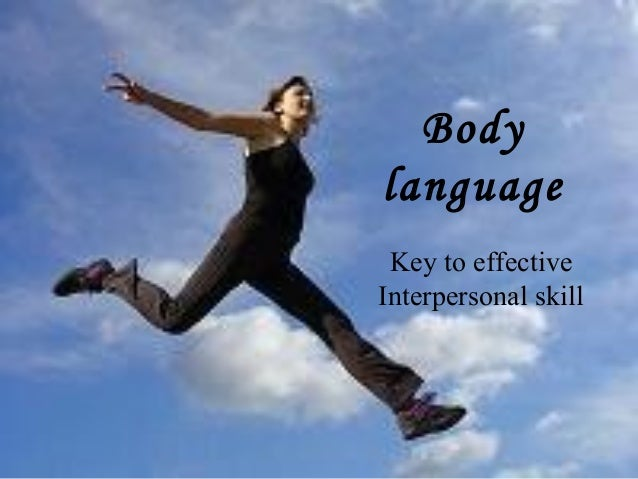 Body language Key to effective Interpersonal skill