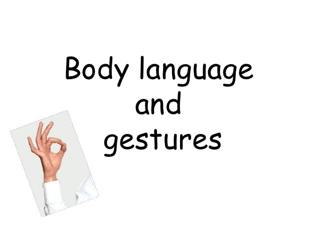 Body language     and  gestures