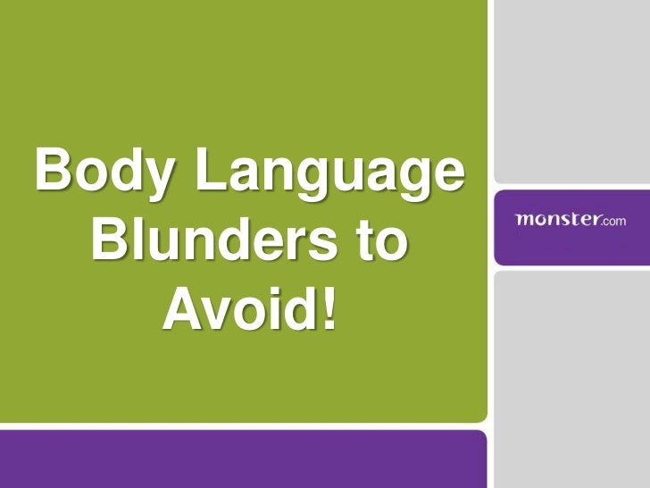 Body Language Blunders to Avoid!<br />