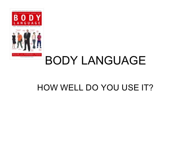 BODY LANGUAGEHOW WELL DO YOU USE IT?