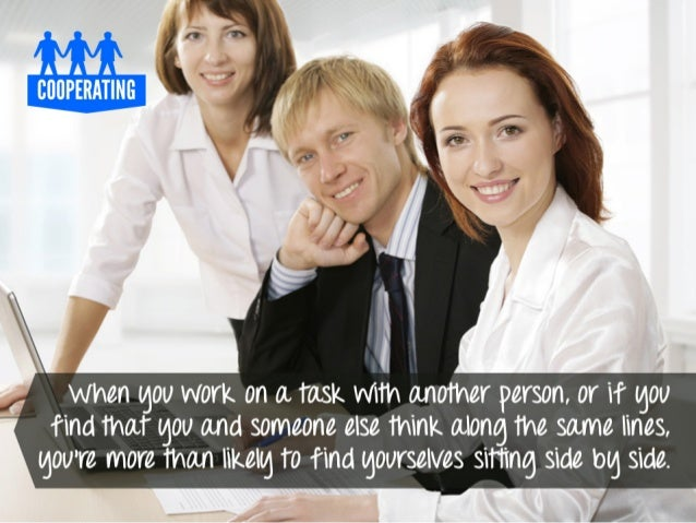 AHAHA (t ,  COOPERATINC         when gou work on a task with another person,  or if gou find that gou and someone else thi...