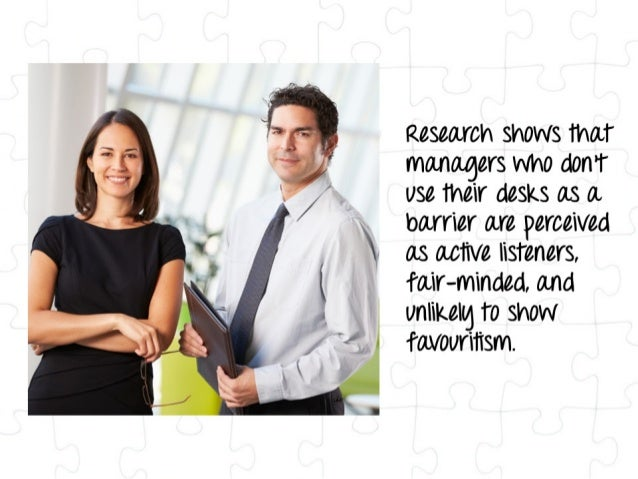 "3 'vi 7 N I r i' ' :1) ) 'vx 4. /  »'{I I V t, "" ' 2 »   i J,   Research shows mar managers who don""r use their desks as a..."