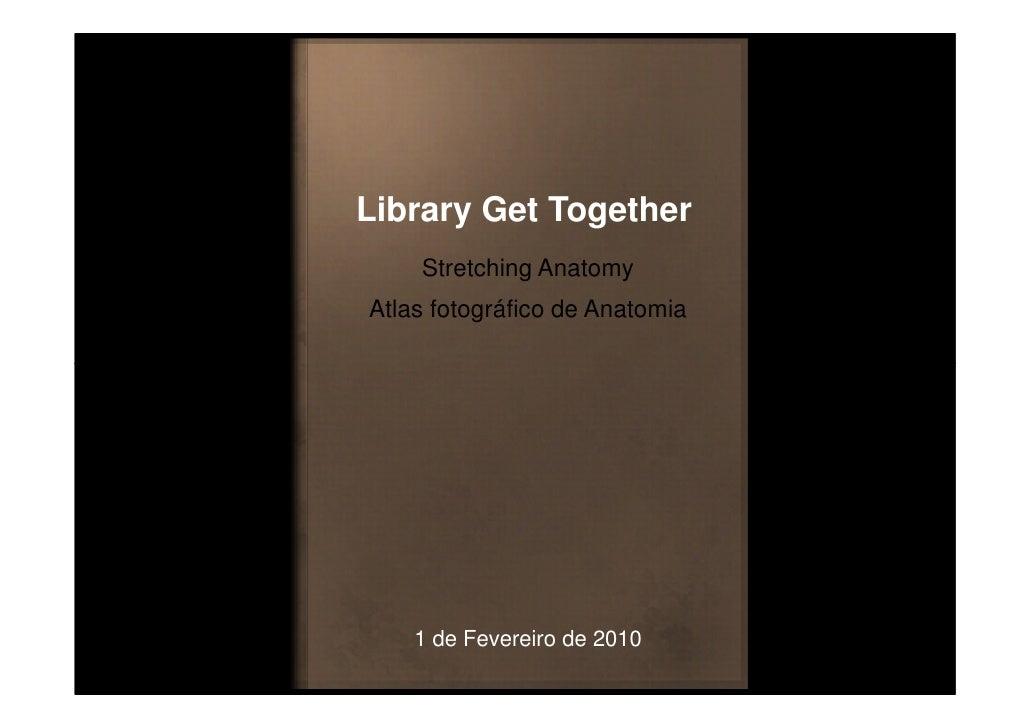 Library Get Together     Stretching Anatomy Atlas fotográfico de Anatomia         1 de Fevereiro de 2010