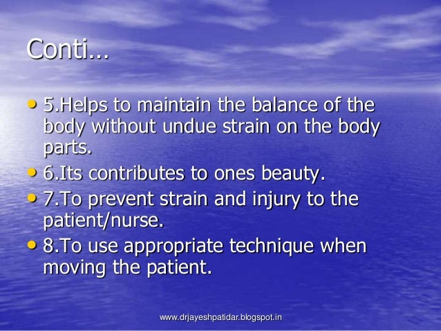 Conti…• 5.Helps to maintain the balance of thebody without undue strain on the bodyparts.• 6.Its contributes to ones beaut...