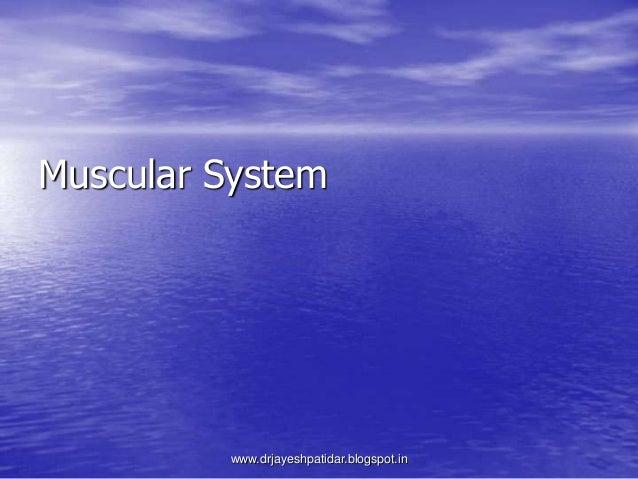 Muscular Systemwww.drjayeshpatidar.blogspot.in