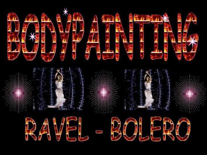 BODYPAINTING RAVEL - BOLERO
