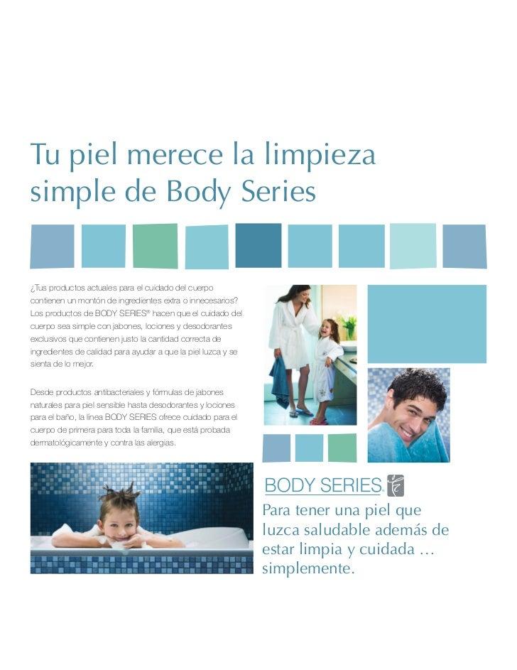 Tu piel merece la limpiezasimple de Body Series¿Tus productos actuales para el cuidado del cuerpocontienen un montón de in...