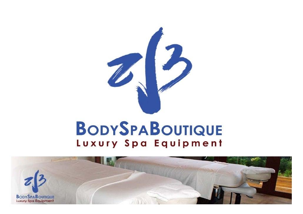 AboutBodySpa Boutique                               y p       q• Preferredspaequipmentsuppliertohotels,resortsand...