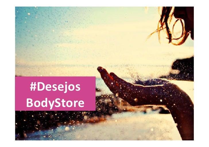 #DesejosBodyStore