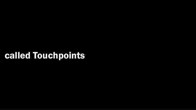 called Touchpoints