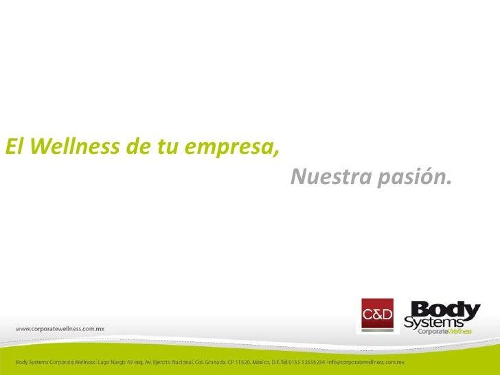 El Wellness de tu empresa,                             Nuestra pasión.