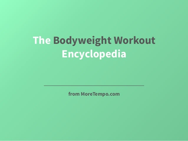 The Bodyweight Workout Encyclopedia From MoreTempo