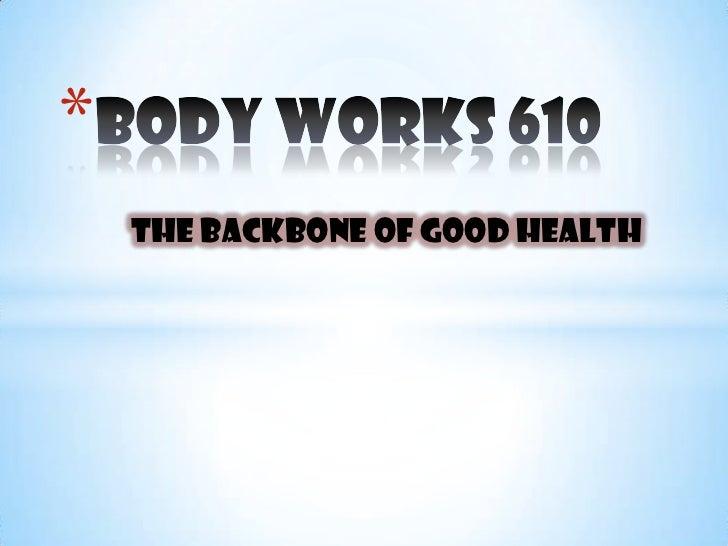 *    The Backbone of Good Health