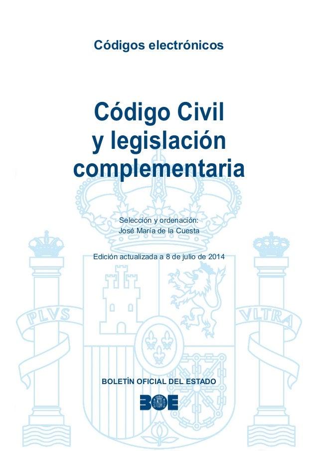 Códigos electrónicos  Código Civil  y legislación  complementaria  Selección y ordenación:  José María de la Cuesta  Edici...