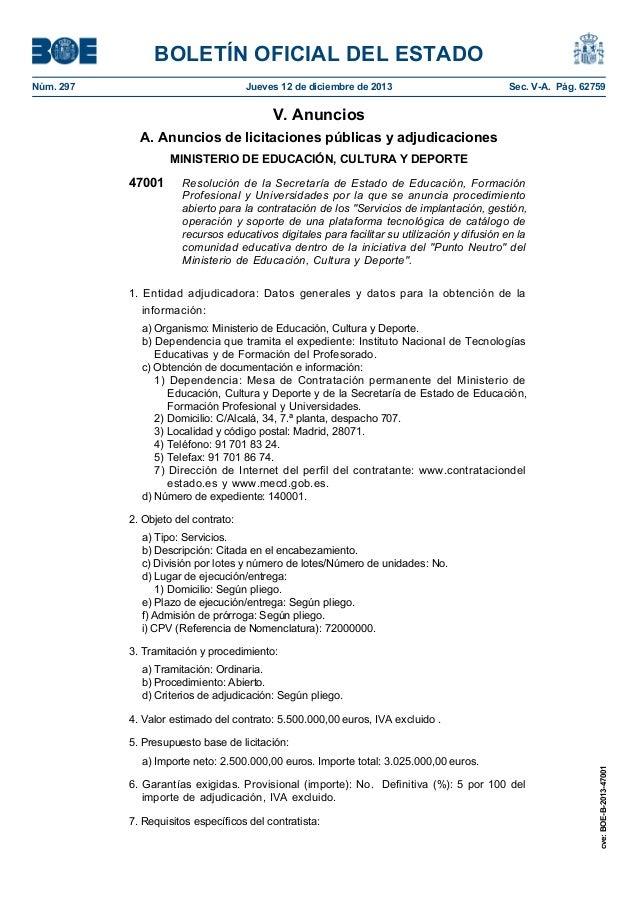 BOLETÍN OFICIAL DEL ESTADO Núm. 297 Jueves 12 de diciembre de 2013 Sec. V-A. Pág. 62759 cve:BOE-B-2013-47001 V. Anuncios A...