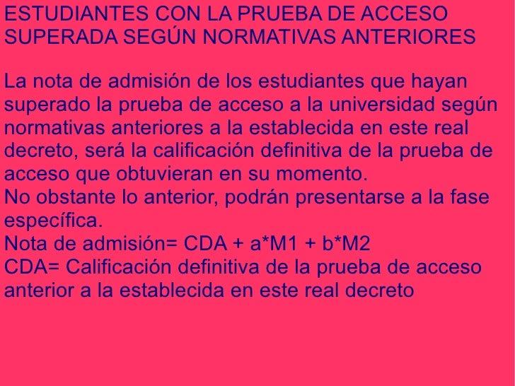 ESTUDIANTES CON LA PRUEBA DE ACCESO SUPERADA SEGÚN NORMATIVAS ANTERIORES La nota de admisión de los estudiantes que hayan ...