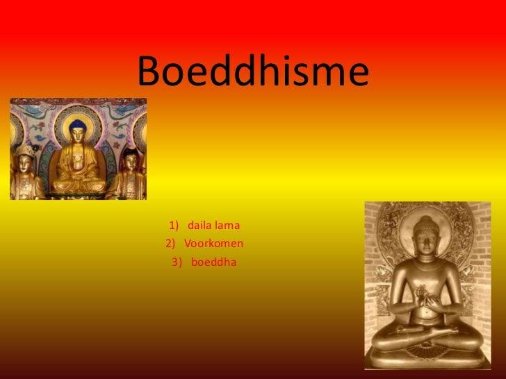 Boeddhisme  1) daila lama 2) Voorkomen   3) boeddha
