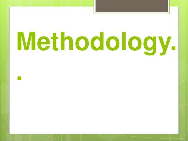Methodology. .