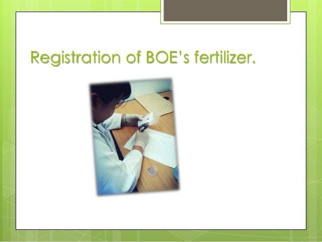 Registration of BOE's fertilizer.