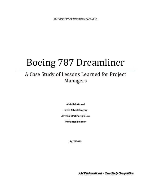 case study boeing 787 the dreamliner Case study of boeing dreamliner 1560 words | 7 pages of case: boeing 787 dreamliner critical facts: boeing is the world's largest manufacturer of military and commercial aircraft, which was founded in 1916 by william boeing and navy engineer conrad westervelt in the name of pacific aero.