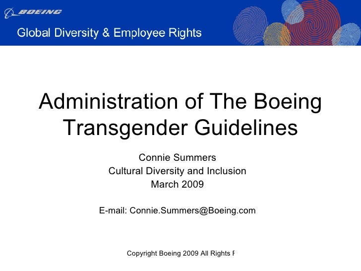 Administration of The Boeing Transgender Guidelines Connie Summers Cultural Diversity and Inclusion March 2009 E-mail: Con...