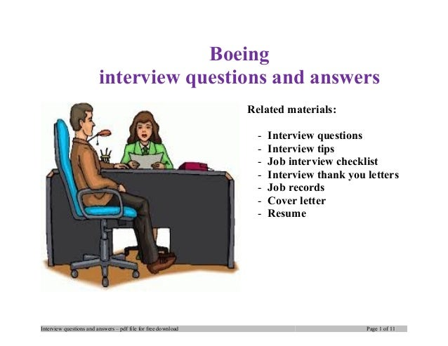 Boeing interview questions and answers Related materials: - Interview questions - Interview tips - Job interview checklist...