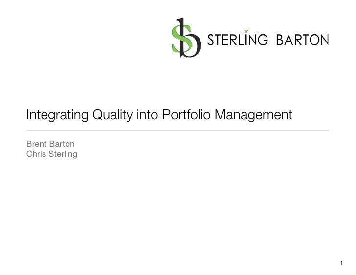 Integrating Quality into Portfolio Management Brent Barton Chris Sterling                                                 ...