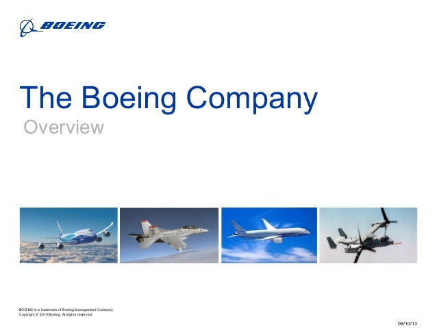 BOEING is a trademark of Boeing Management Company.Copyright © 2010 Boeing. All rights reserved.06/10/13The Boeing Company...