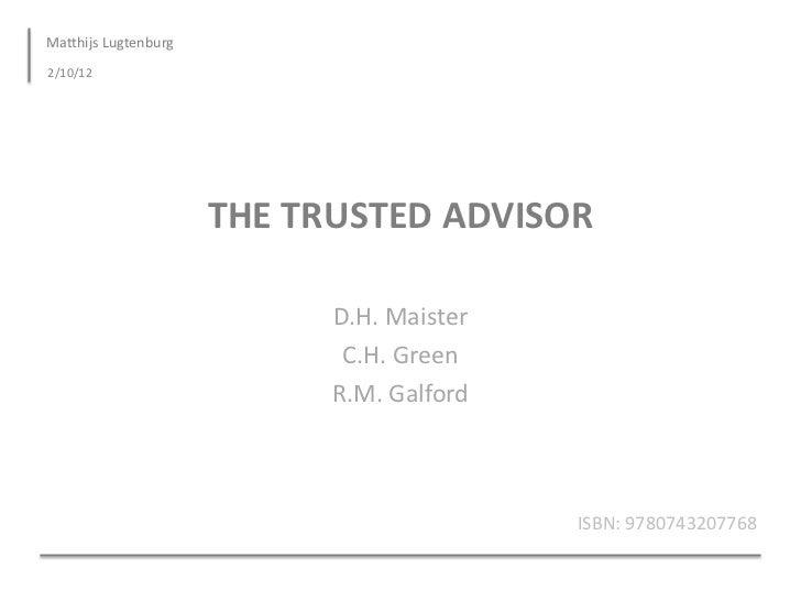 Matthijs Lugtenburg2/10/12                      THE TRUSTED ADVISOR                            D.H. Maister               ...