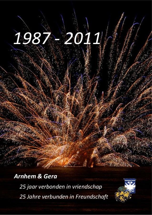 1987‐2011Arnhem&Gera25jaarverbondeninvriendschap25JahreverbundeninFreundschaft