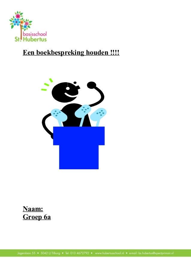 Een boekbespreking houden !!!!Naam:Groep 6a