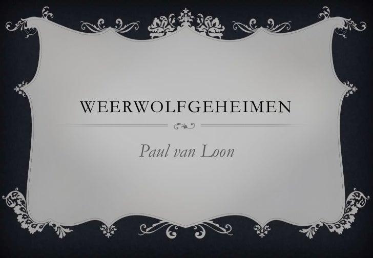WEERWOLFGEHEIMEN    Paul van Loon
