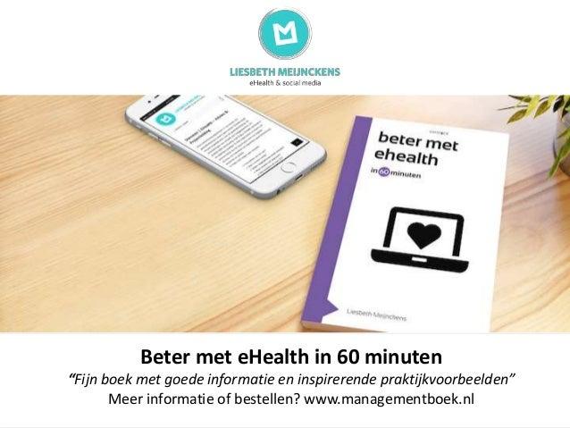 """Beter met eHealth in 60 minuten """"Fijn boek met goede informatie en inspirerende praktijkvoorbeelden"""" Meer informatie of be..."""