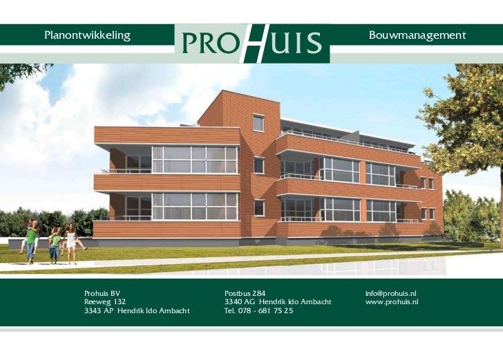 Planontwikkeling                                                    Bouwmanagement       Prohuis BV                    Pos...
