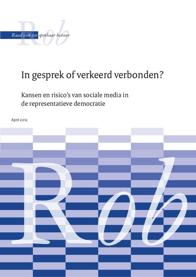 Rob RobRopenbaar bestuurRaad voor het April 2012 In gesprek of verkeerd verbonden? Kansen en risico's van sociale media in...