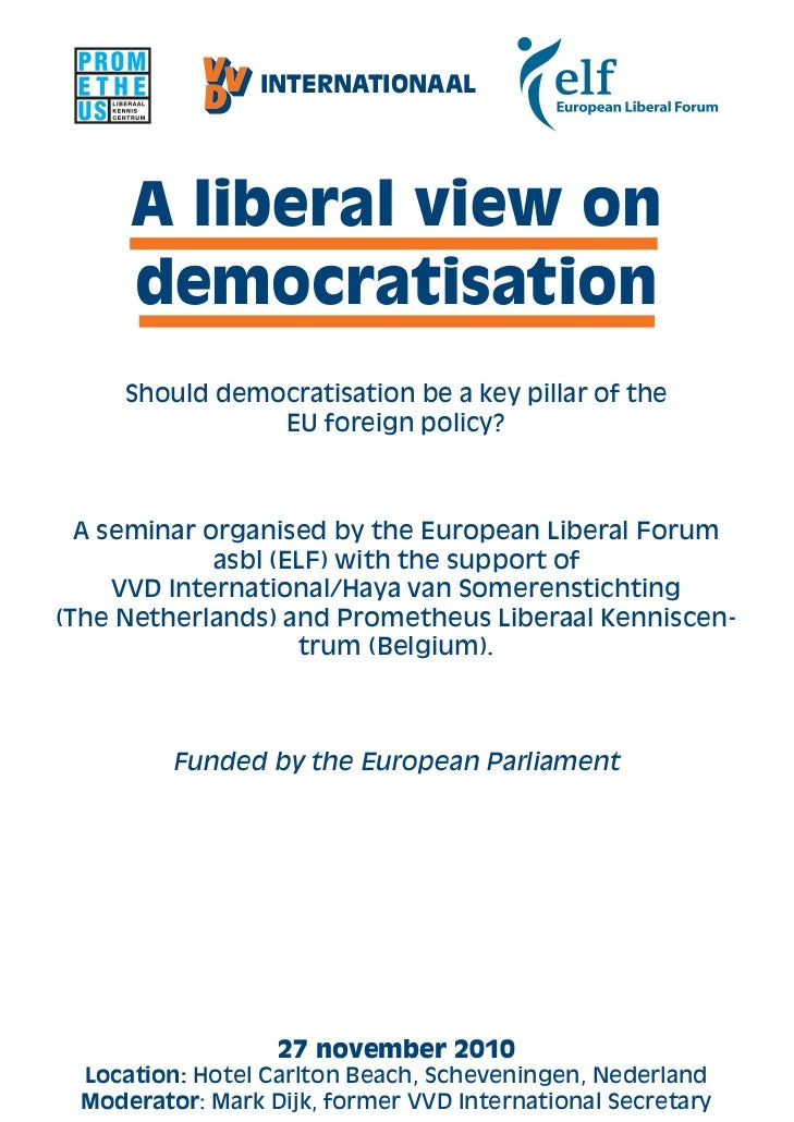 INTERNATIONAAL     A liberal view on     democratisation     Should democratisation be a key pillar of the                ...