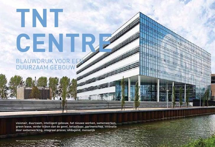 TNTCENTREBLAUWDRUK VOOR EENDUURZAAM GEBOUWvisionair, duurzaam, intelligent gebouw, het nieuwe werken, samenwerken,green le...