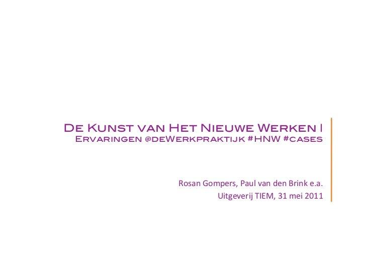 De Kunst van Het Nieuwe Werken | Ervaringen @deWerkpraktijk #HNW #cases                 RosanGompers,PaulvandenBrink...