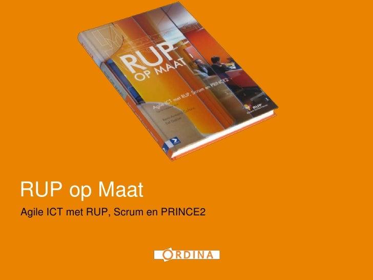 1<br />RUP op Maat<br />Agile ICT met RUP, Scrum en PRINCE2<br />