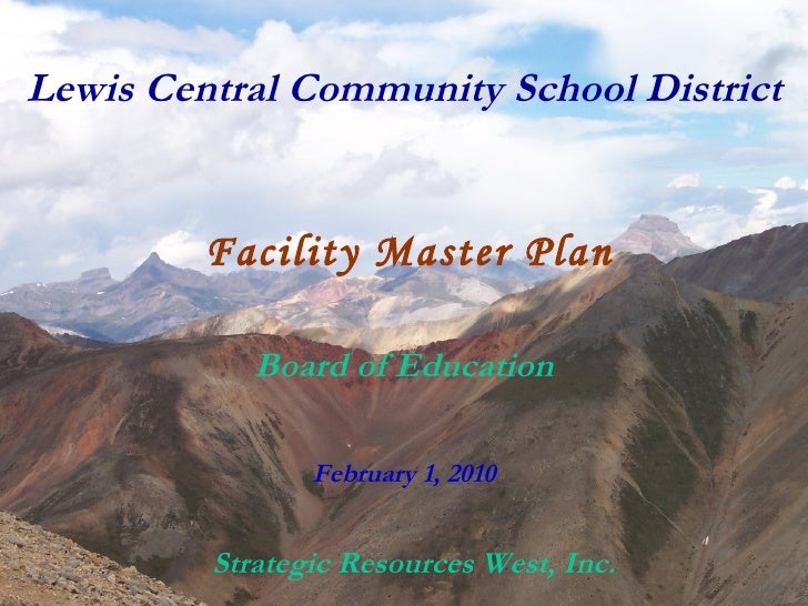 Lewis Central Community School District Facility Master Plan Board of Education February 1, 2010 Strategic Resources West,...