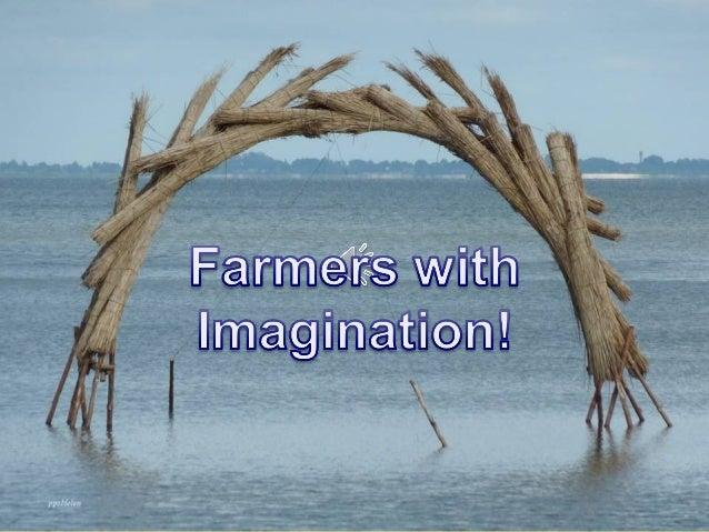 Des fermiers très talentueux et bourrés d'imagination