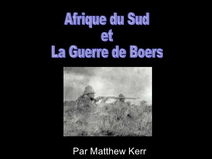 Par Matthew Kerr Afrique du Sud  et La Guerre de Boers