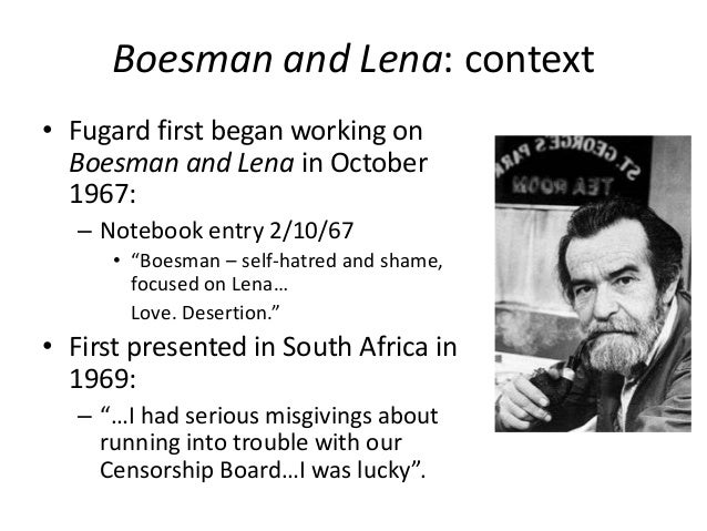 boesman and lena  the crime of apartheid in internationally acclaimed plays like ``the blood knot,''  ``master harold  and the boys,'' and ``boesman and lena'.