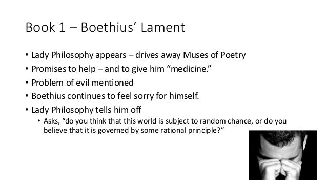 the discussion of the problem of evil in boethius consolation of philosophy Boethius: the philosopher theologian the consolation of philosophy the basic problem that boethius' work poses is this.