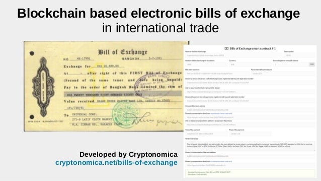 Blockchain based electronic bills of exchange in international trade Developed by Cryptonomica cryptonomica.net/bills-of-e...