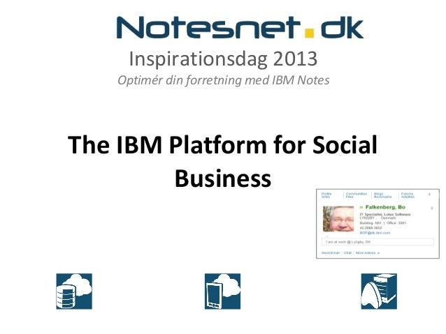 Inspirationsdag 2013Optimér din forretning med IBM NotesThe IBM Platform for SocialBusiness