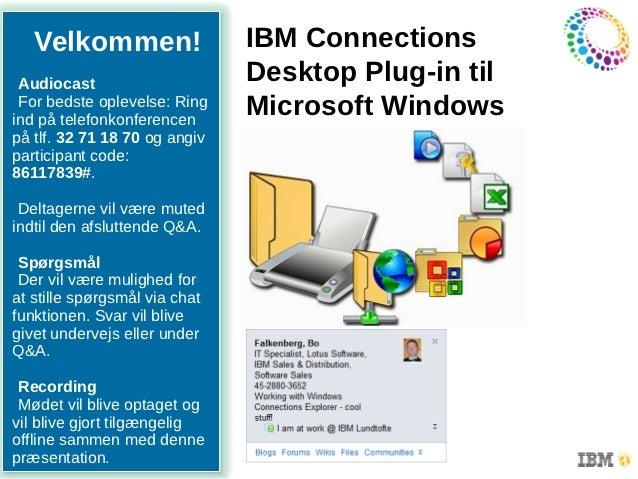 IBM Collaboration Solutions   Velkommen!                  IBM Connections Audiocast                               Desktop ...