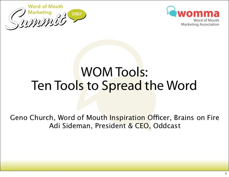 WOM Tools:       Ten Tools to Spread the Word  Geno Church, Word of Mouth Inspiration Oficer, Brains on Fire           Adi...