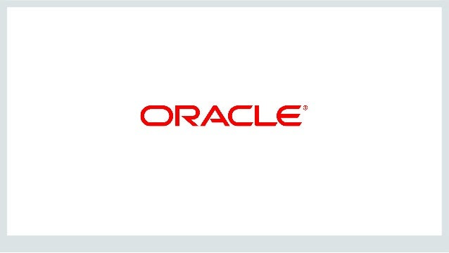 Copyright	   ©	   2015,	   Oracle	   and/or	   its	   affiliates.	   All	   rights	   reserved.	   	   |	    3	    Classroom...