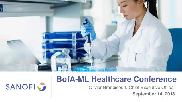 BofA-ML Healthcare Conference Olivier Brandicourt, Chief Executive Officer September 14, 2018
